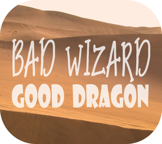 Bad Wizard, Good Dragon