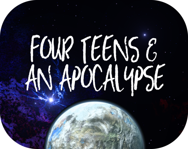 Four Teens & an Apocalypse